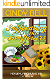 Suffocating the Sunflowers (Heavenly Highland Inn Cozy Mystery Book 5)