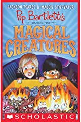 Pip Bartlett's Guide to Magical Creatures (Pip Bartlett #1) Kindle Edition