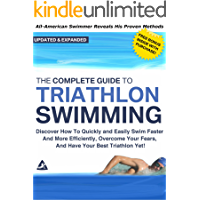 The Complete Guide to Triathlon Swimming And Training: