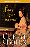 Lady par hasard (House of Haverstock t. 1) (French Edition)