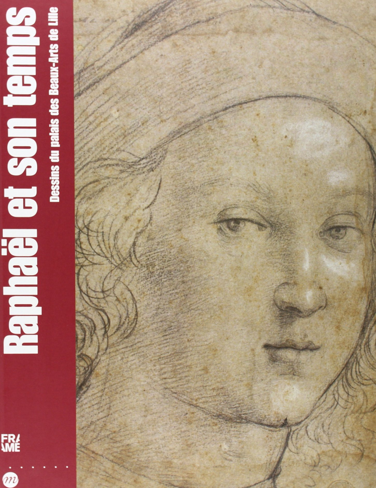 Raphael Et Son Temps Dessins Du Palais Des Beaux Arts De Lille