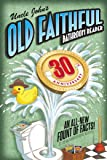 Uncle John's OLD FAITHFUL 30th Anniversary Bathroom Reader (Uncle John's Bathroom Reader)