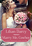 Marry Me, Cowboy (Copper Mountain Rodeo Book 2)