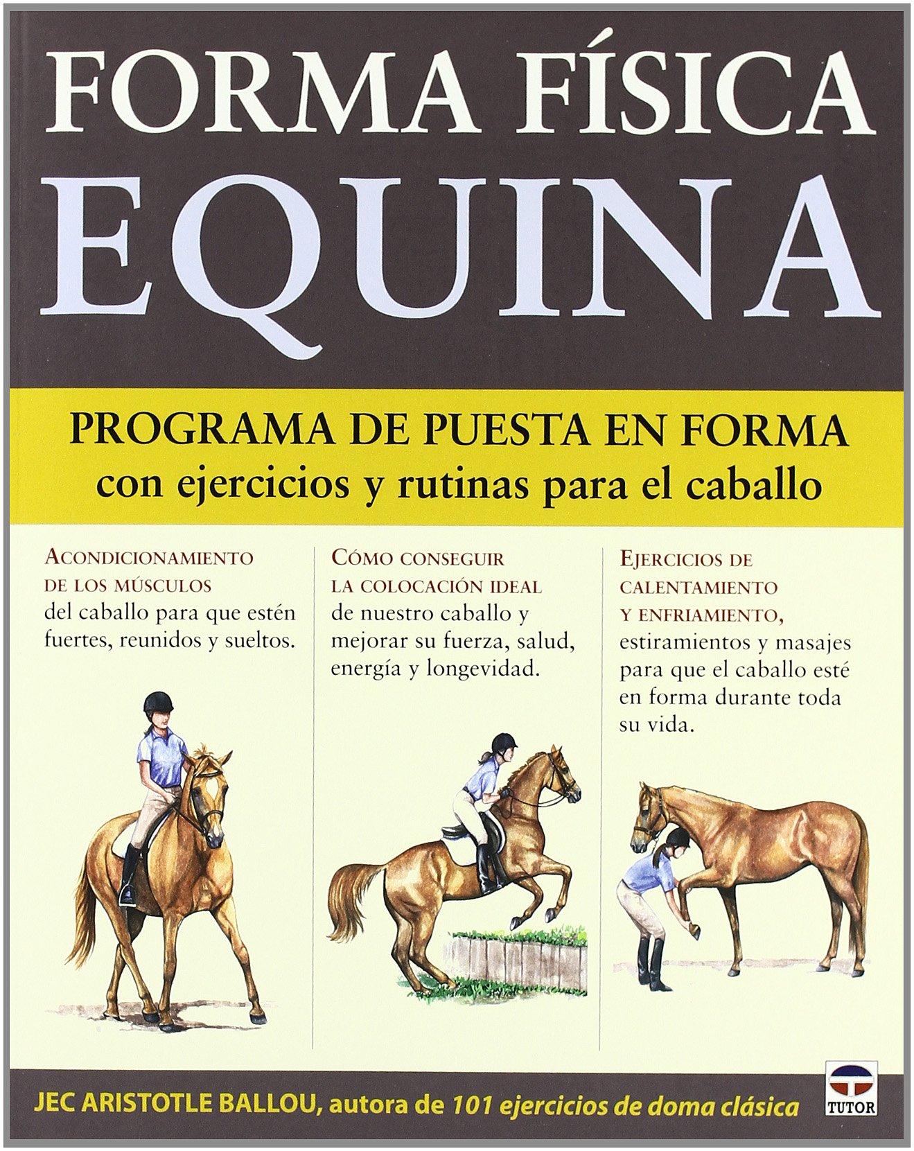Forma física equina Tapa blanda – 1 abr 2011 Jec Aristotle Ballou Tutor 847902870X Equestrian