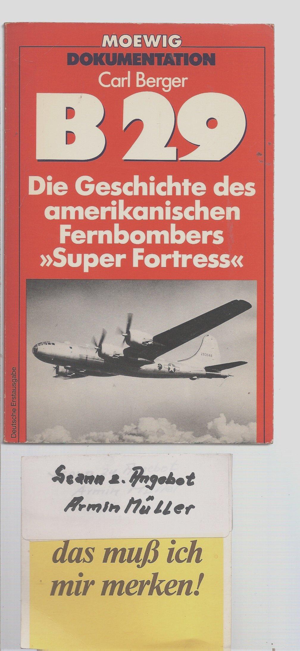 B 29. Die Geschichte des amerikanischen Fernbombers Super Fortress