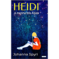 HEIDI A menina dos Alpes: - Ilustrado - Vol. 1