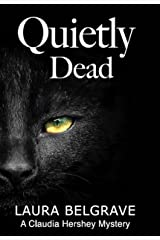 Quietly Dead (Book #2 in The Claudia Hershey Mystery Series) Kindle Edition