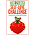 Self-Love: The 21-Day Self-Love Challenge - Learn how to love yourself unconditionally, cultivate self-worth, self-compassion and self-confidence (self ... happiness) (21-Day Challenges Book 6)