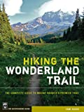 Hiking the Wonderland Trail: The Complete Guide to Mount Rainier's Premier Trail