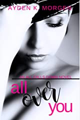 All Over You Kindle Edition