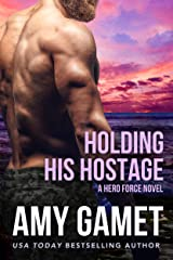 Holding his Hostage (Shattered SEALs Book 3) Kindle Edition