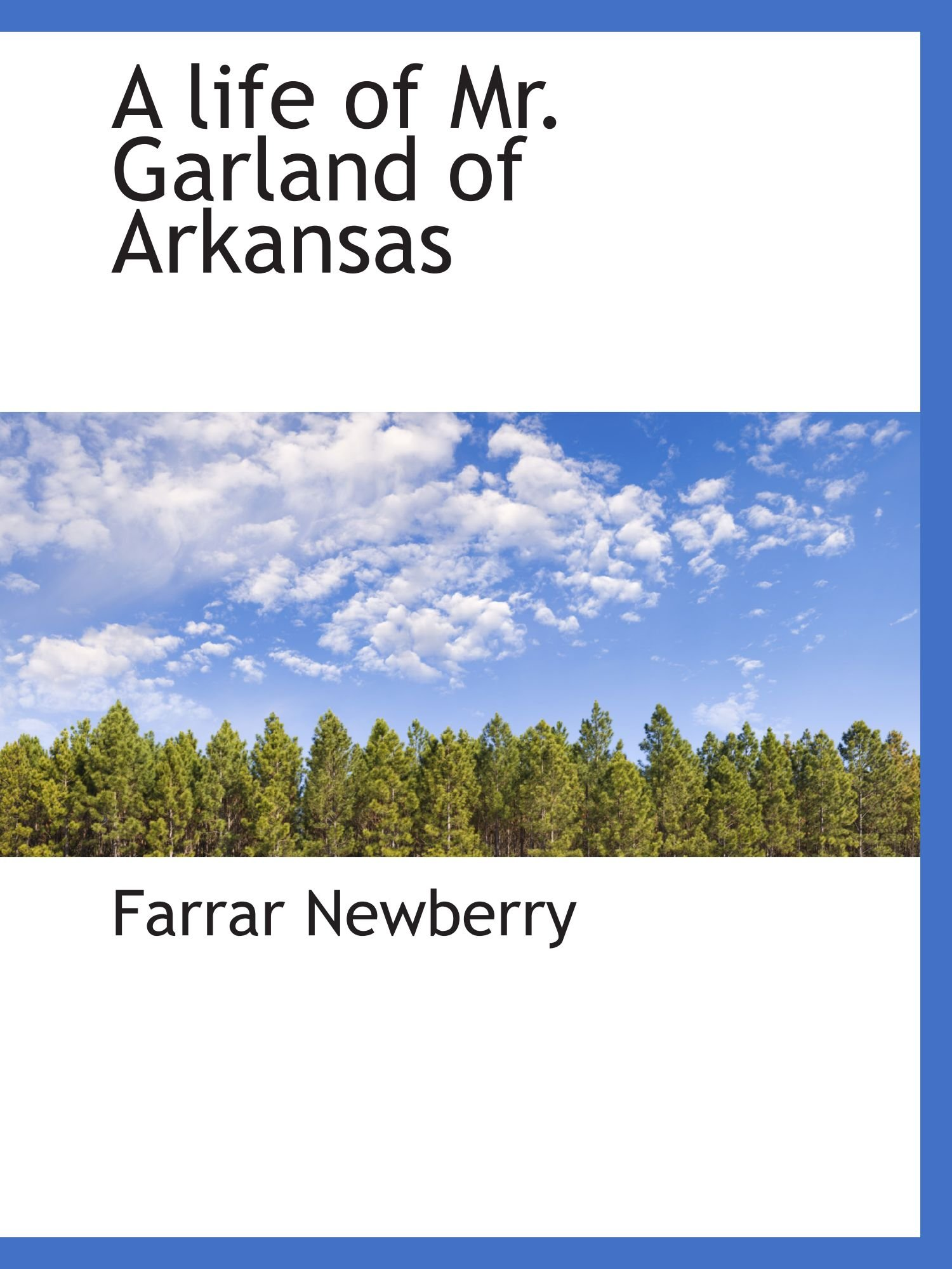 Download A life of Mr. Garland of Arkansas pdf