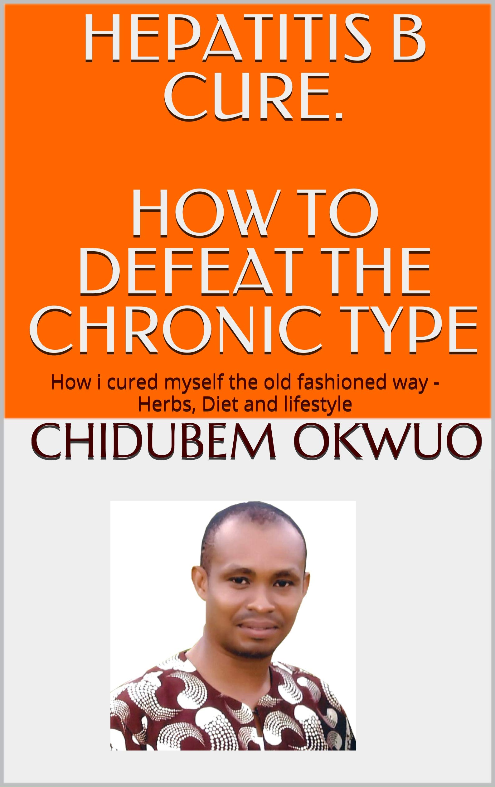 HEPATITIS B CURE. HOW TO DEFEAT THE CHRONIC