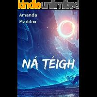 Ná téigh (Irish Edition)