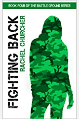 Fighting Back (Battle Ground Series Book 4) Kindle Edition