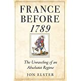 France before 1789: The Unraveling of an Absolutist Regime