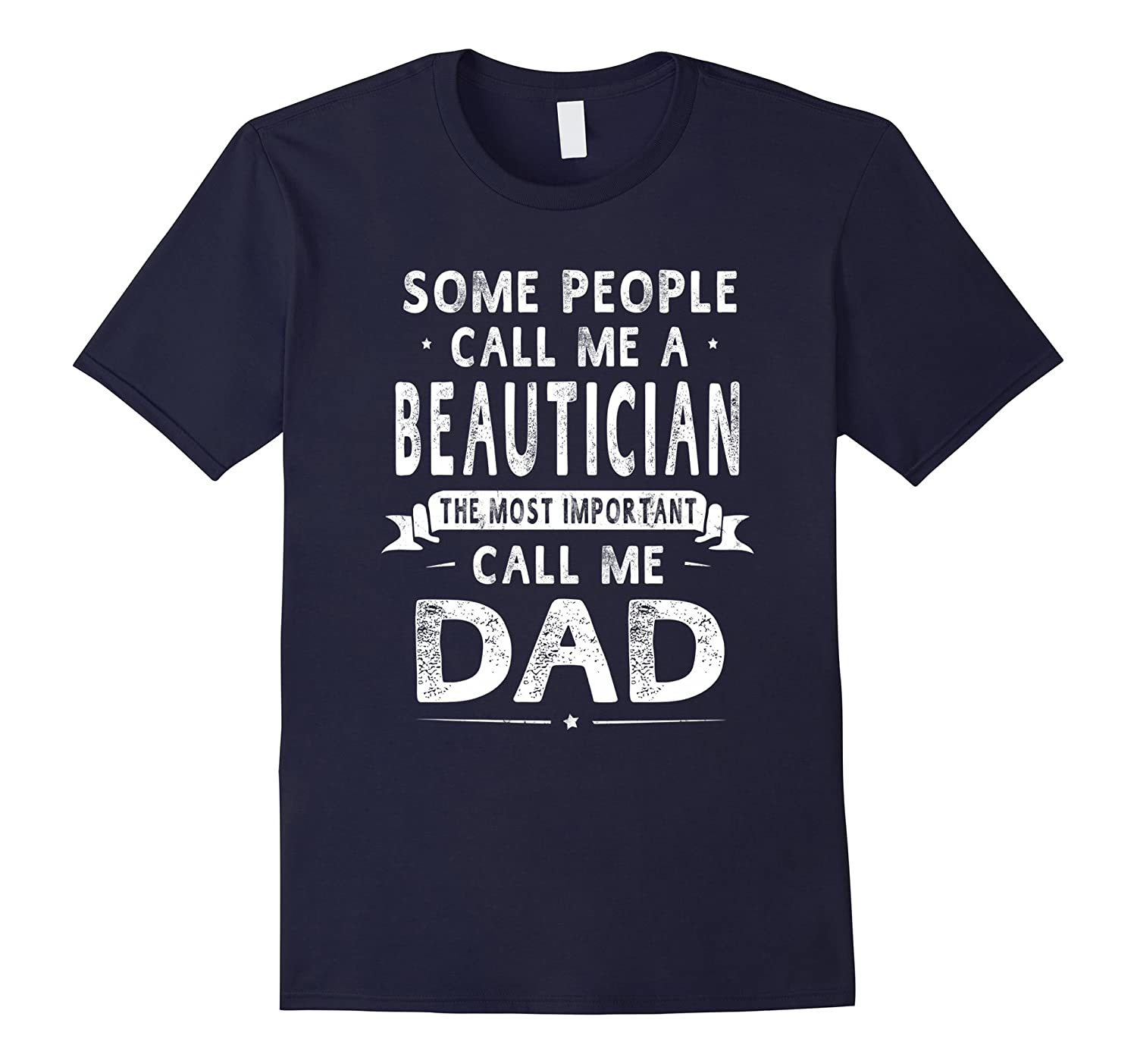 Beautician Dad Fathers Day Gifts Father Daddy Men T-shirt-PL
