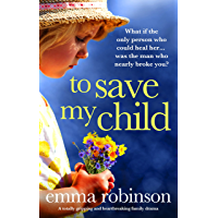 To Save My Child: A totally gripping and heartbreaking family drama