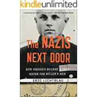 The Nazis Next Door: How America Became a Safe Haven for Hitler's Men