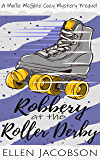Robbery at the Roller Derby: A Mollie McGhie Sailing Mystery Prequel Novella (A Mollie McGhie Cozy Sailing Mystery Book…
