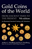 Gold Coins of the World: From Ancient Times to the Present. An Illustrated Standard Catalog with Valuations (English Edition)