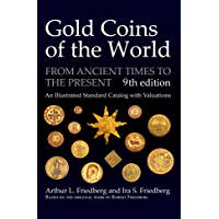 Gold Coins of the World: From Ancient Times to the Present. An Illustrated Standard Catalog with Valuations