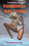 Forbidden Red Shoes: Feminized by a Curse