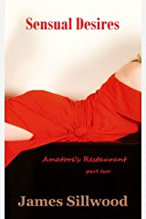 Sensual Desires: Amatore's Restaurant - Part Two Kindle Edition