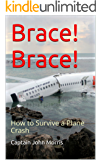 Brace! Brace!: How to Survive a Plane Crash