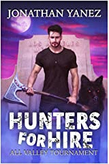 All Valley Tournament: A Supernatural Monster Hunt (Hunters for Hire Book 3) Kindle Edition
