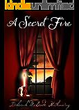 A Secret Fire