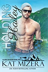 Holding Hailey (Alaska Blizzard, Book 2) Kindle Edition