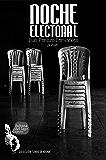 Noche Electoral: Panfletario poético para noches en desgracia (Spanish Edition)