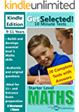 Get Selected! 11+ 10 Minute Maths: Starter Level (Get Selected! 11+ 10 Minute Tests)