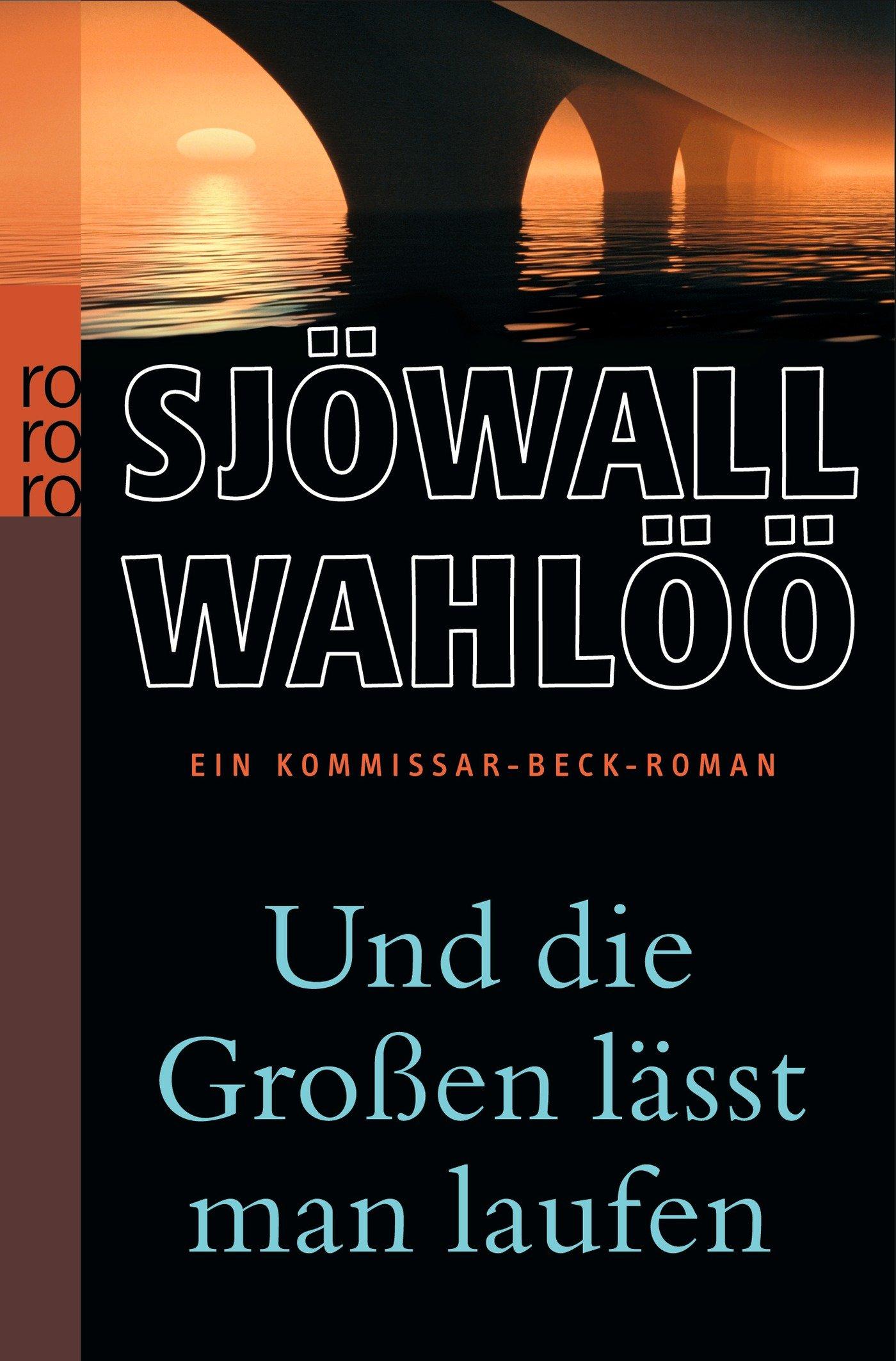 Maj Sjöwall / Per Wahlöö - Und die Großen lässt man laufen. Kommissar Beck ermittelt (Martin Beck 6)