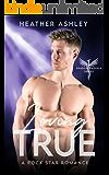 Loving True: A Rock Star Romance (Shadow Phoenix Book 2)