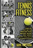Tennis Fitness: Tennisbpm Tennis Body Performance Matrix Lose Fat, Eat Better, Perform More, Prevent Injury, and Rest Smart for Kids, Teens, Adults, Trainers & Coaches
