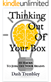 Creative Mindhacking: Thinking Out Of Your Box - 111 HacksTo Jerk Off Your Brains: The Art of Creative Thinking Skills, Innovation, Development of The Mind (Creative Mind Hacks) (English Edition)