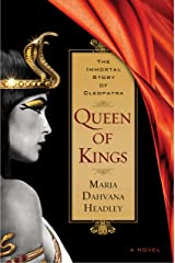 Queen of Kings: A Novel of Cleopatra, the Vampire Kindle Edition