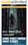Scare Street Horror Short Stories: Best Short Story Collection