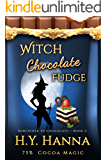Witch Chocolate Fudge (BEWITCHED BY CHOCOLATE Mysteries ~ Book 2)