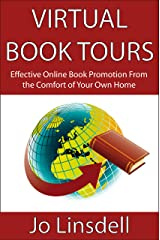 Virtual Book Tours: Effective Online Book Promotion From the Comfort of Your Own Home Kindle Edition
