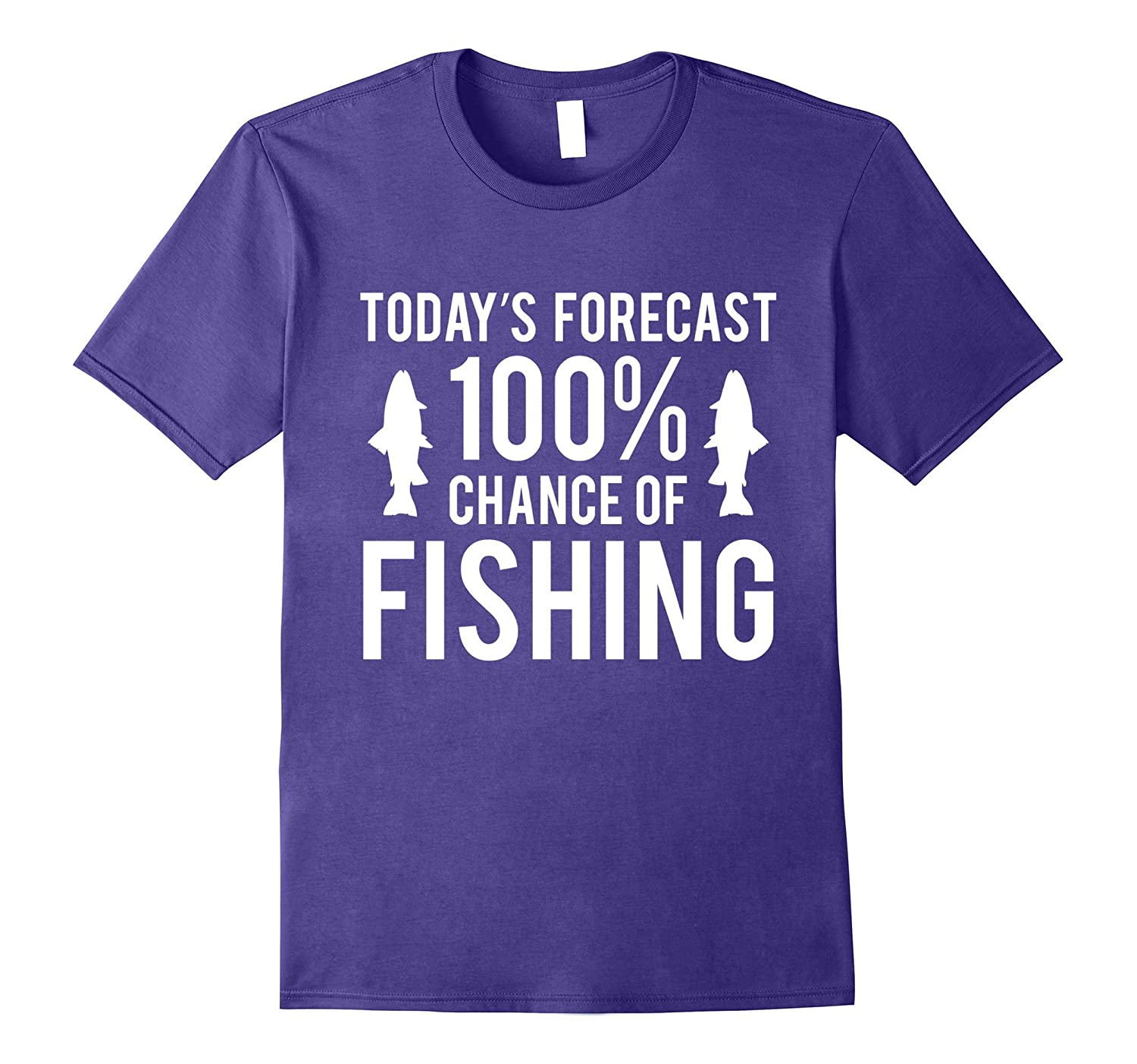 Fishing T-Shirt - Today's Forecast 100% Chance of Fishing-T-Shirt
