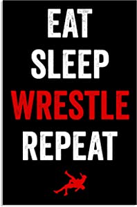 Eat Sleep Wrestle Poster, 11 x 17 Inches, Artwork for Wrestlers, Wrestling Art Print