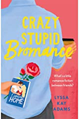 Crazy Stupid Bromance: The Bromance Book Club returns with an unforgettable friends-to-lovers rom-com! (English Edition) eBook Kindle