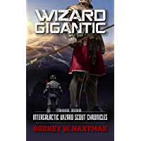 Wizard Gigantic (Intergalactic Wizard Scout Chronicles Book 9) (English Edition)