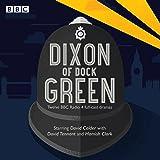 Dixon of Dock Green: 12 Episodes of the BBC Radio 4 Drama