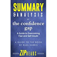 Summary & Analysis of the Confidence Gap: A Guide to the Book by Russ Harris