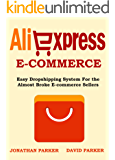 ALIEXPRESS E-COMMERCE (2016 Update): Easy Dropshipping System For the  Almost Broke E-Commerce Sellers (English Edition)