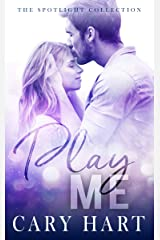 Play Me: A Second Chance Standalone Romance (Spotlight Collection Book 1) Kindle Edition
